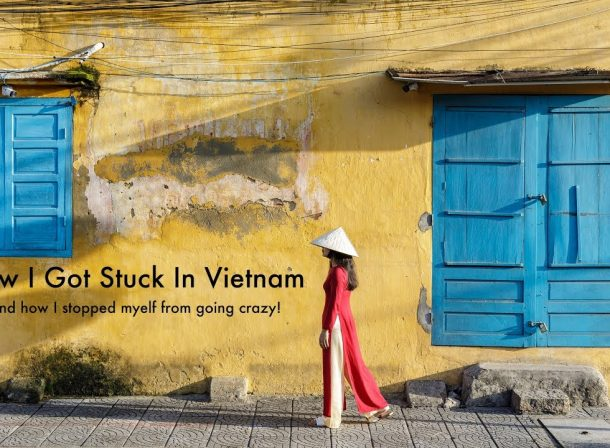 How I Got Stuck In Vietnam