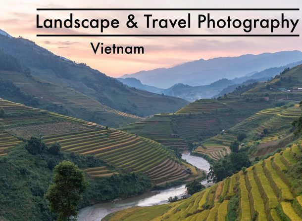 Landscape and Travel Photography in Vietnam