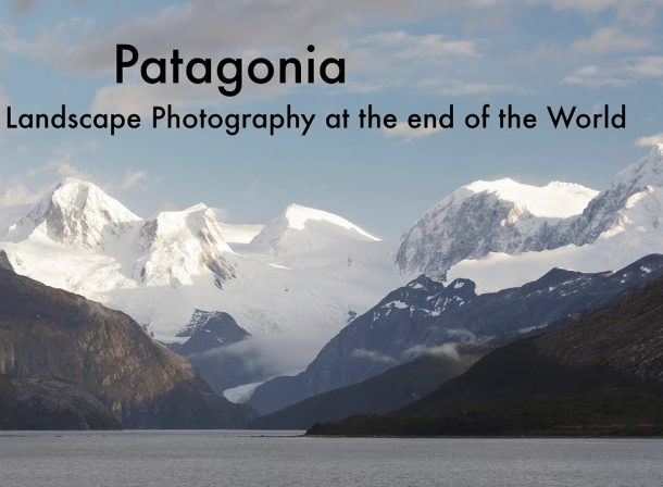 Patagonia Landscape Photography at the End of the World
